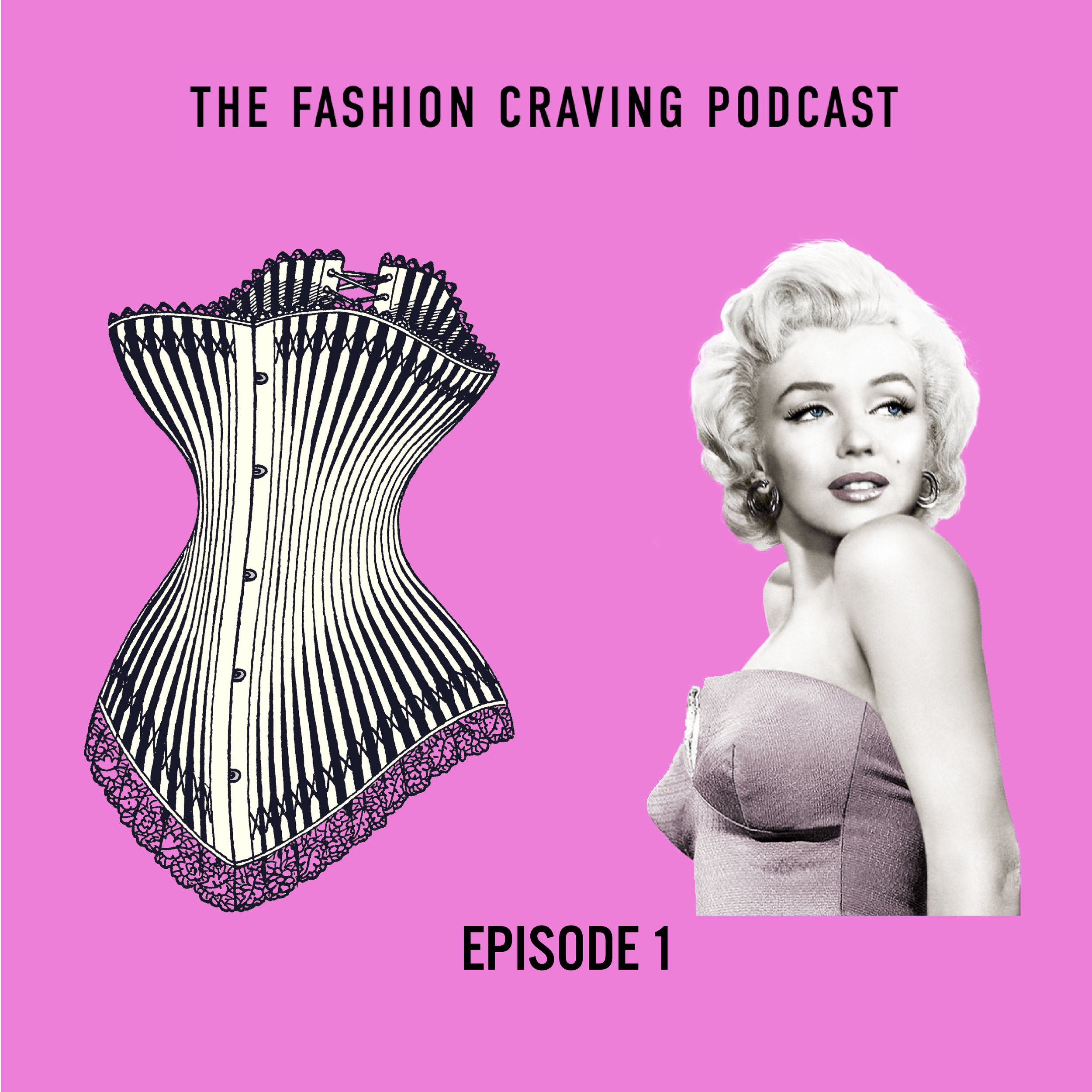 Episode 1 Fashion Craving Podcast - history of bras and Marilyn Monroe.jpg