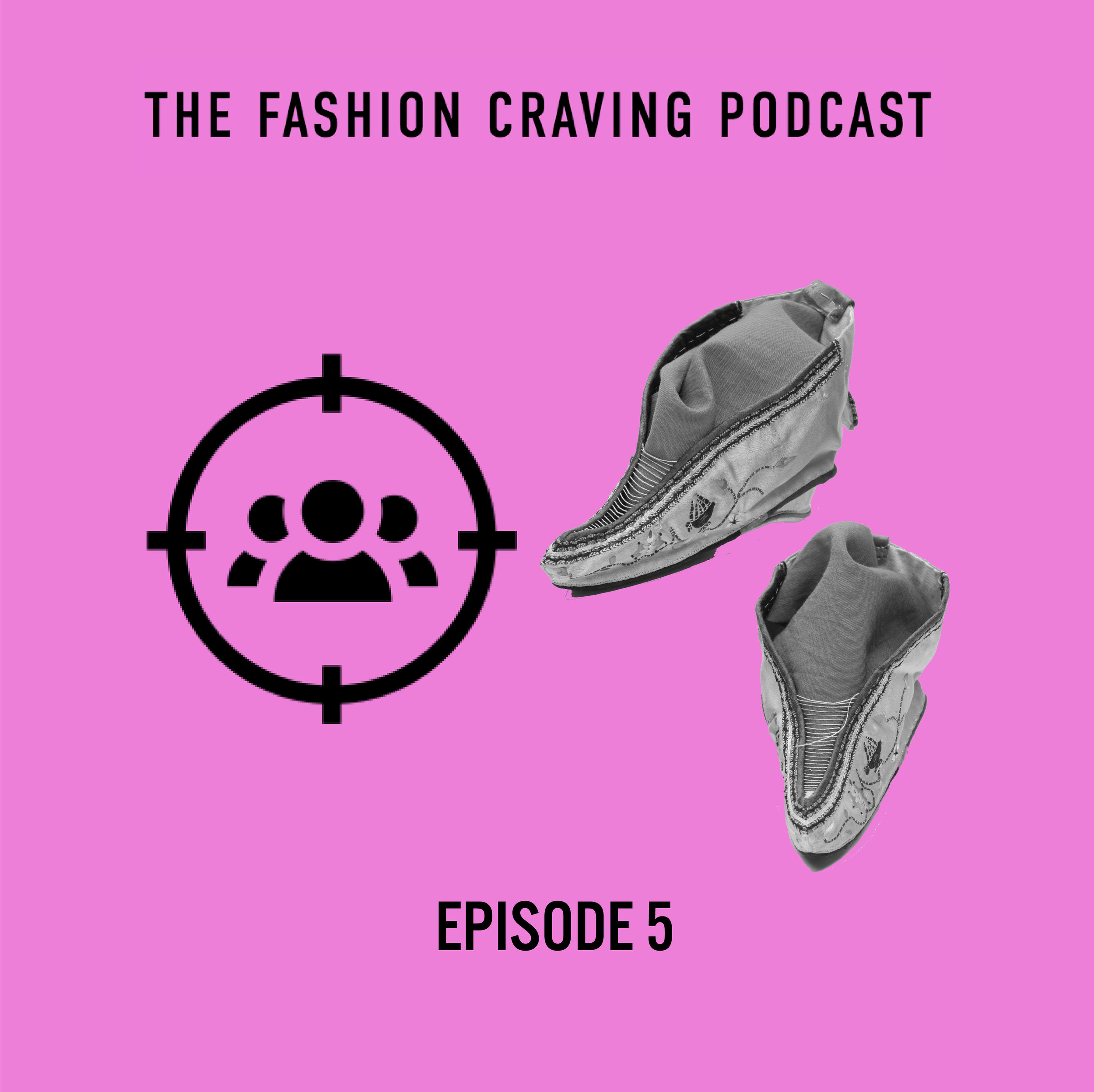 Episode 5 Fashion Cravinbg Podcast -Craving for Fashion Target Markets and Weird Fashion Trends from History .jpg