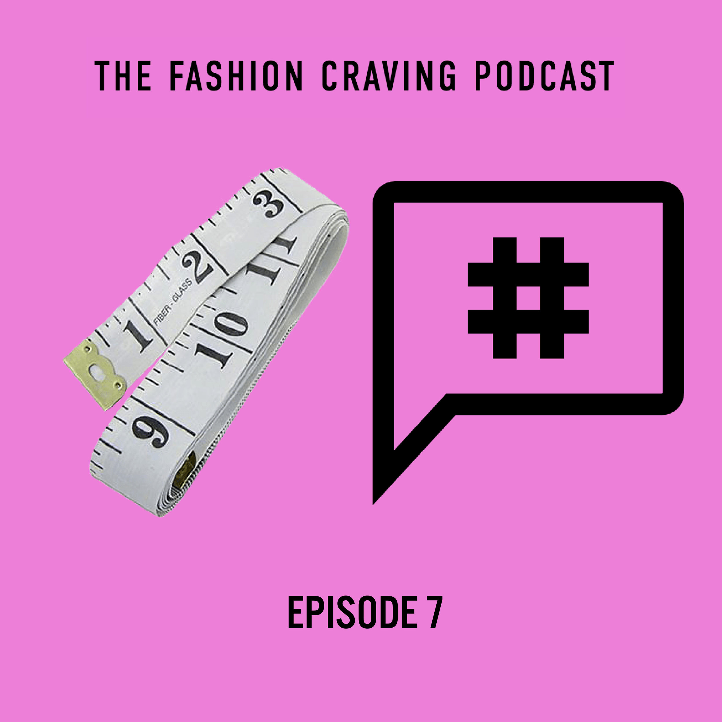 Episode 7 Fashion Craving podcast- Craving for the Size Difference and Trendsetters.jpg