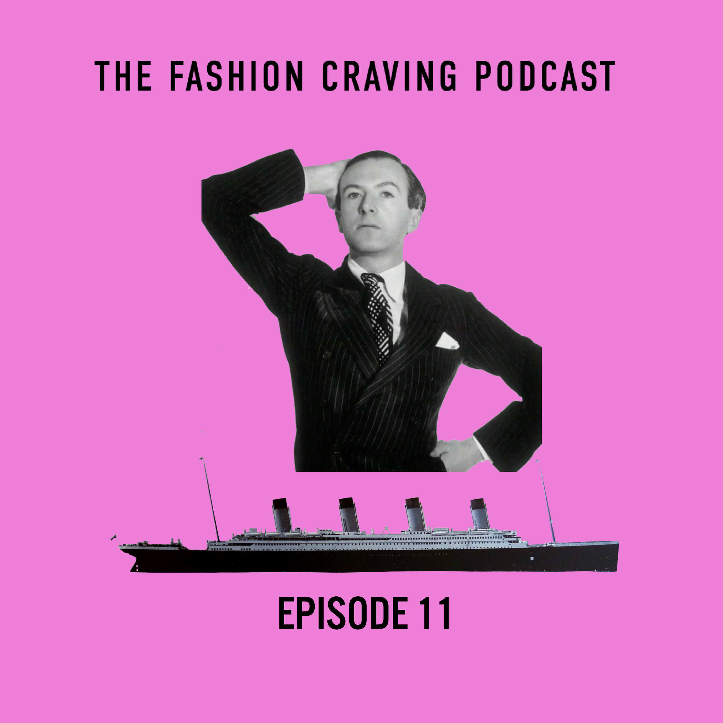 Episode 11 Fashion Craving Podcast Cecil Beaton and Titanic .jpg