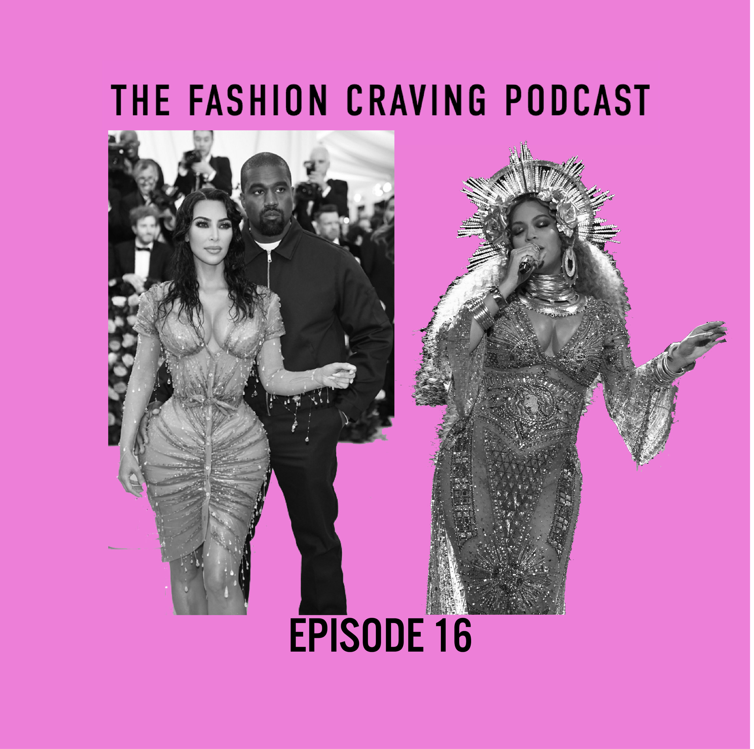 Episode 16 Fashion Craving Podcast Met Gala and Beyonce.jpg