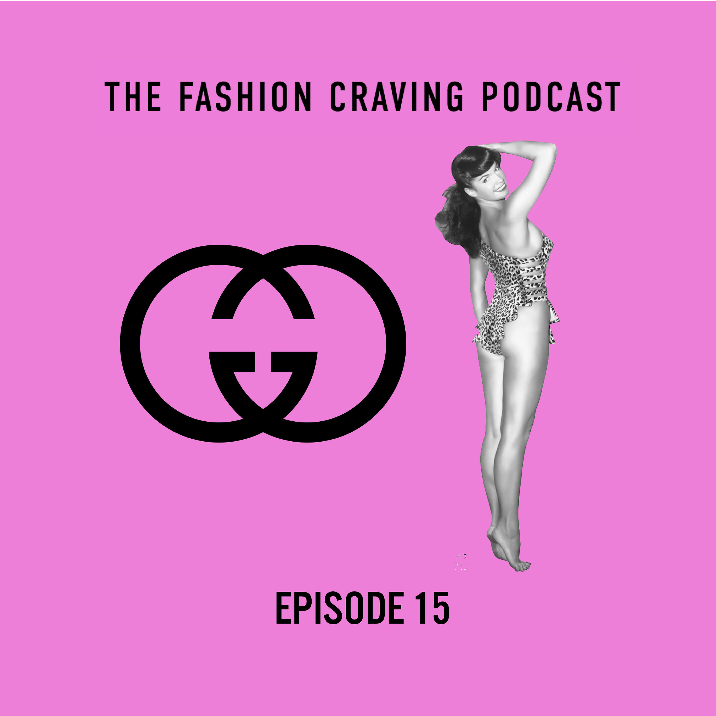 Ep. 15: Craving for Gucci and An Iconic Pin-Up.jpg