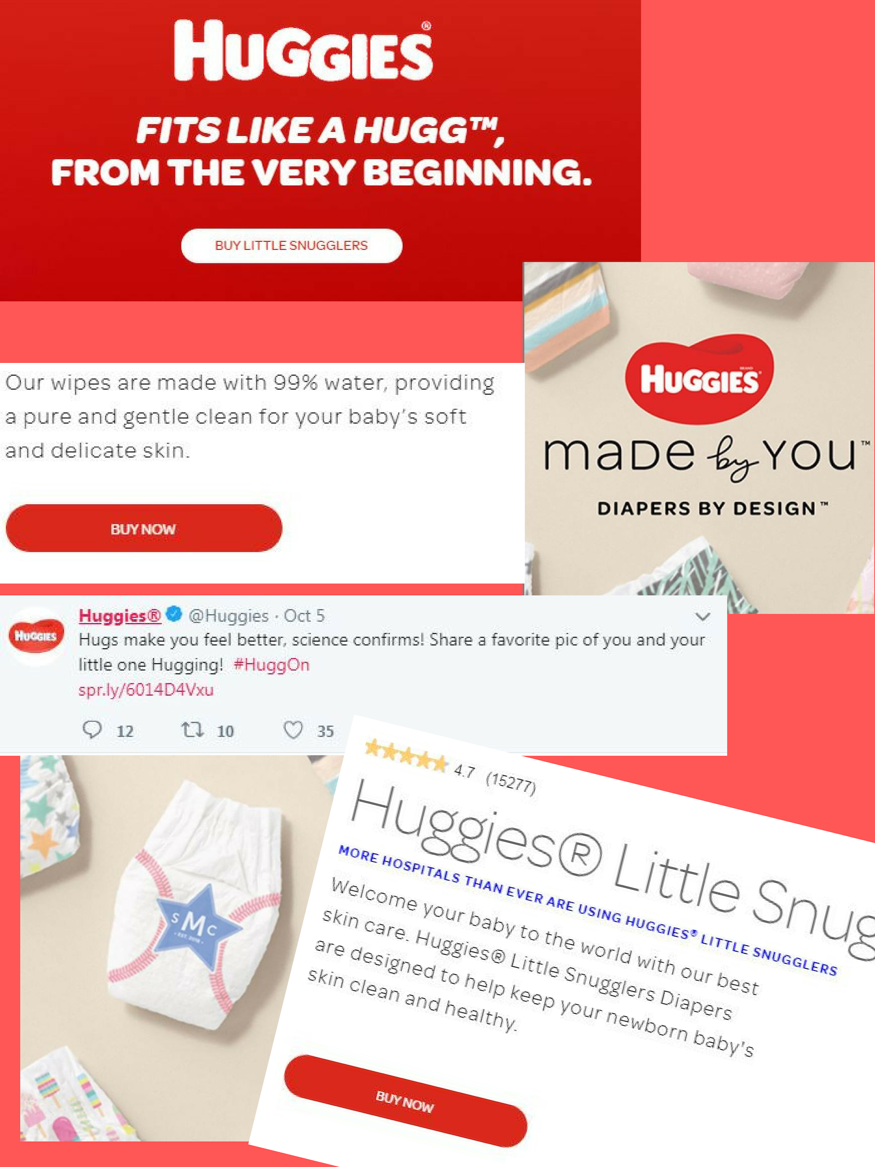 Big Boy #5: - Company: HuggiesBrand Voice: Mushy and WarmWhat you can learn from them: Mushy seems like a bad thing to stick on a brand. But again - it's all about knowing your target audience. If your customers are new parents that gush and coo over Baby's every movement, then you SHOULD pile on the mush.