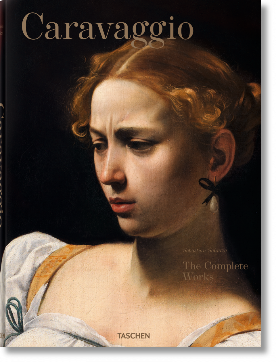 Caravaggio: Complete Works by Sebastian Schutze