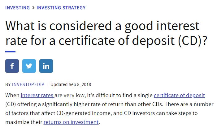 MORE DETAILS -  https://www.investopedia.com/ask/answers/013015/what-considered-good-interest-rate-certificate-deposit-cd.asp