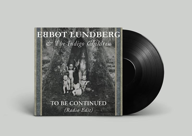 Ebbot Lundberg & The indigo children - To be continued