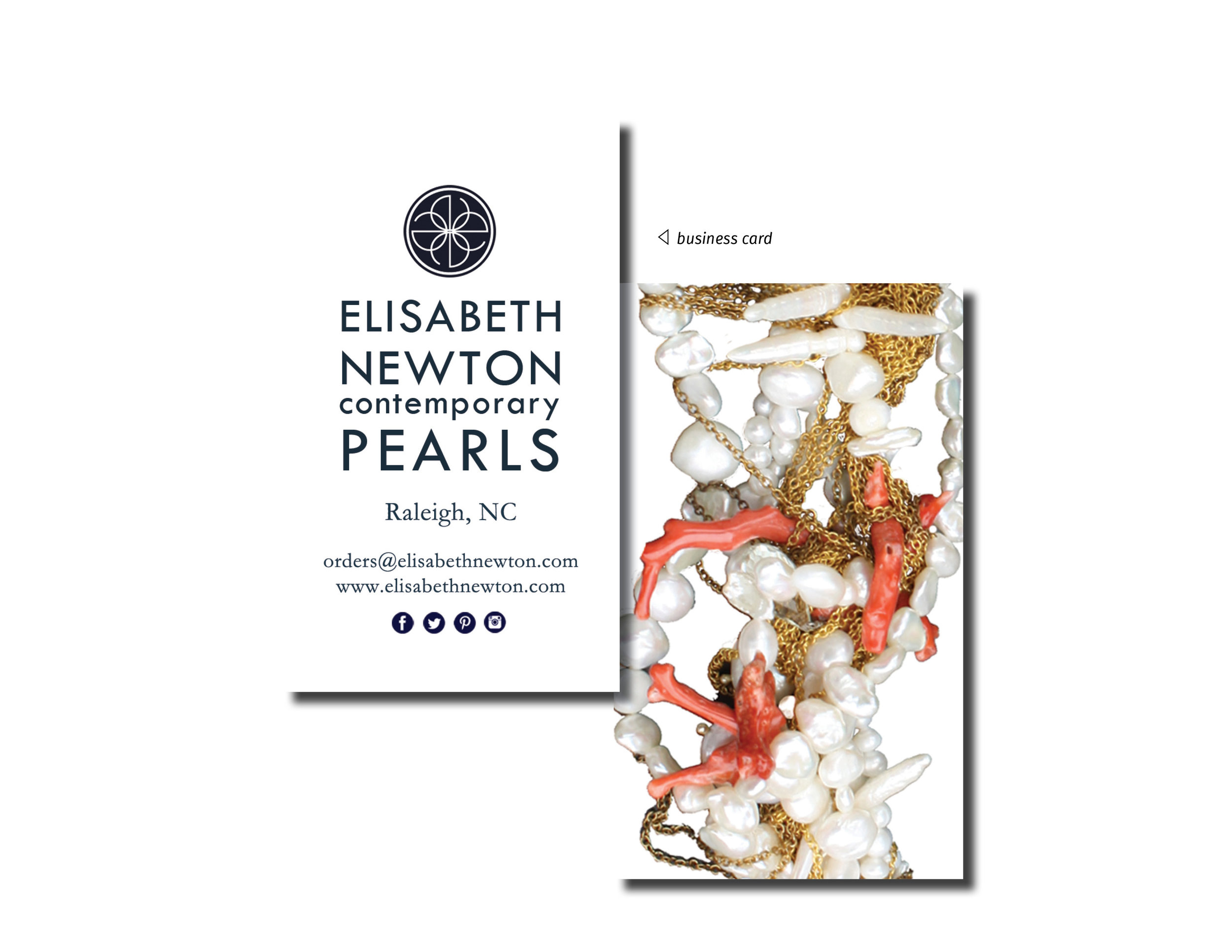 Business Cards - Elisabeth Newton Contemporary Pearls was a modern take on a traditional classic. I continued this concept for the branding and business cards, pairing traditional typography with modern photography and typeface spacing.