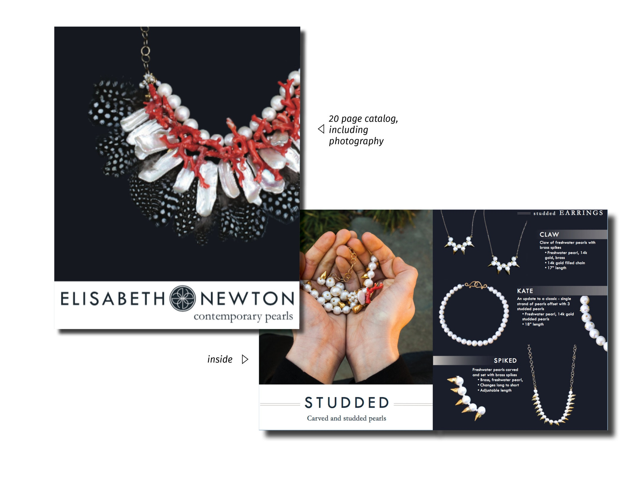 Catalog - I designed a wholesale catalog for B2B sales. Keeping the layout minimal and editing the photographs onto a dark, flattened background best showcased the pearls. All photography, art direction, layout, copy and designs are my own.