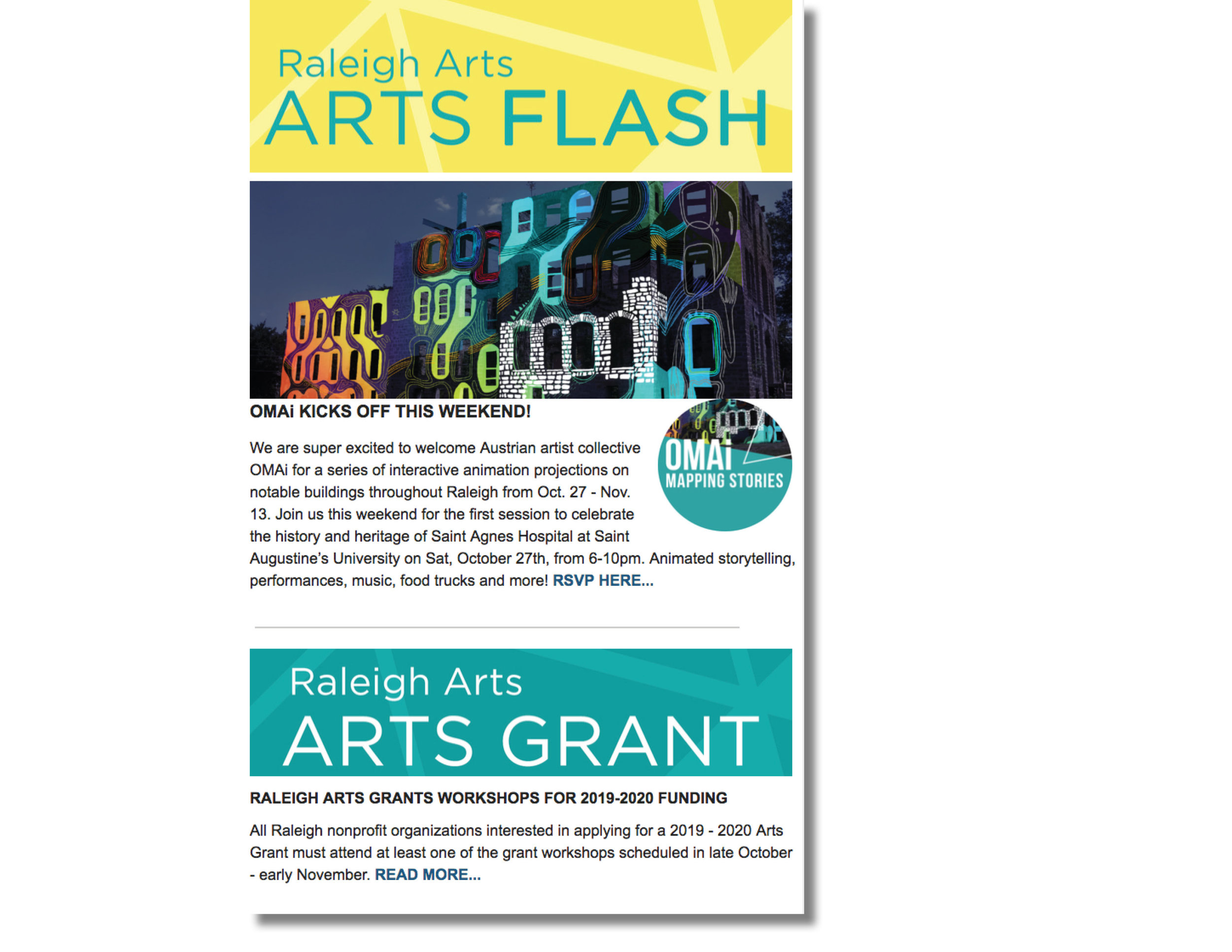 Newsletter - I continued Raleigh Arts' voice in the newsletter, refined the content, simplified the layout and extended the branding. Open rates increased within the first 2 months.