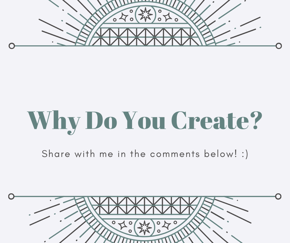 Why Do You Create_ (1).png