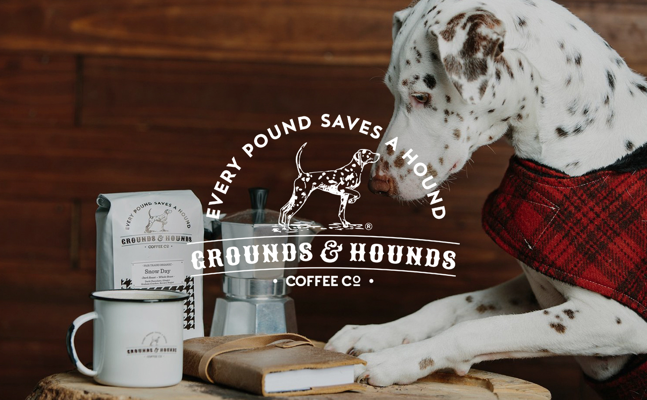 GROUNDS & HOUNDS   Grounds & Hounds Coffee Company believes that great coffee can fuel a greater purpose. Beyond offering the best cup of coffee possible, Grounds & Hounds was created with an overarching purpose in mind; provide every at-risk pup with a second chance at a full life.    groundsandhoundscoffee.com