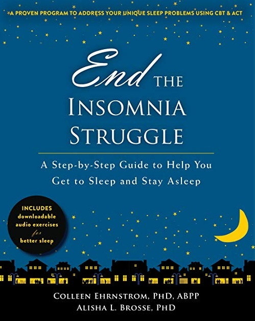 Colleen's book  End the Insomnia Struggle   : A Step-by-Step Guide to Help You Get to Sleep and Stay Asleep