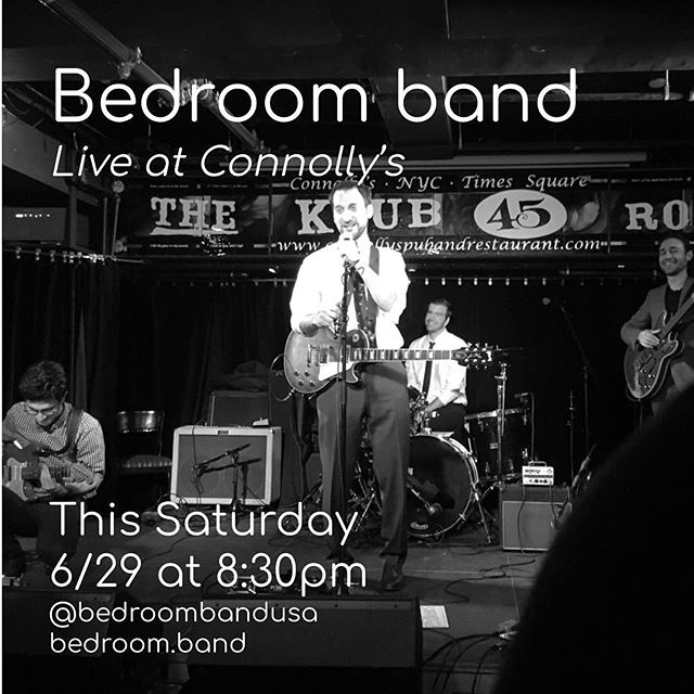 NEXT SHOW! SATURDAY. 8:30PM. CONNOLLY'S TIMES SQUARE // 121 45th STREET 🛏🎸