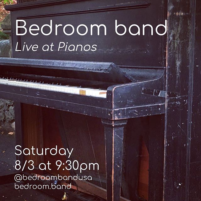 MARK THOSE CALENDARS! Our next show is Saturday, August 3rd at 9:30pm @pianosnyc 🛏🎸