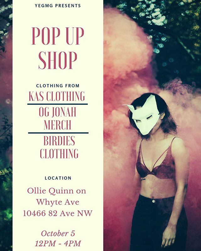 ANNOUNCEMENT 💫 Were teaming up with @oqstories to throw a Pop Up Shop on OCT 5th from 12-4PM! There will be FREE food and drinks! Clothing from @kasclothingco @birdiesclothingco and my own Merch!  Come check us out!  #yeg #yegmg #pop #up #shop #whyte #ave #oct #5 #clothing #fashion