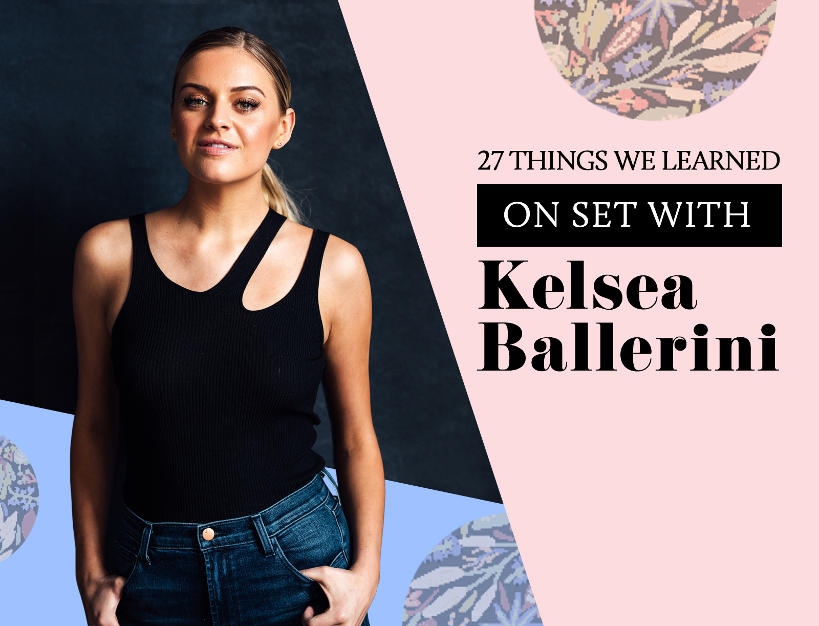 27 Things We Learned On Set With Kelsea Ballerini Second.png