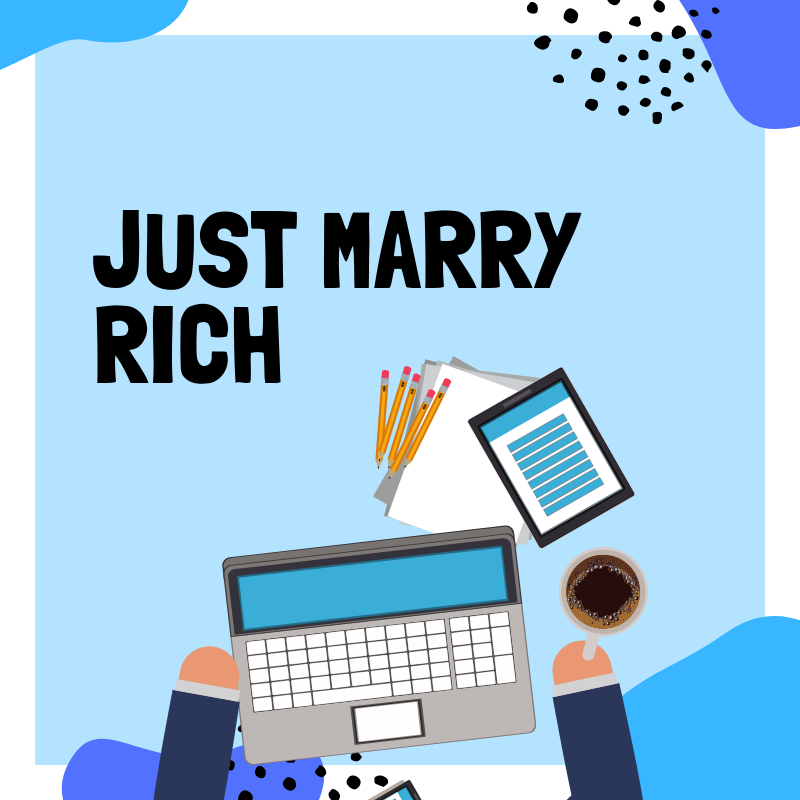 Just marry rich.png