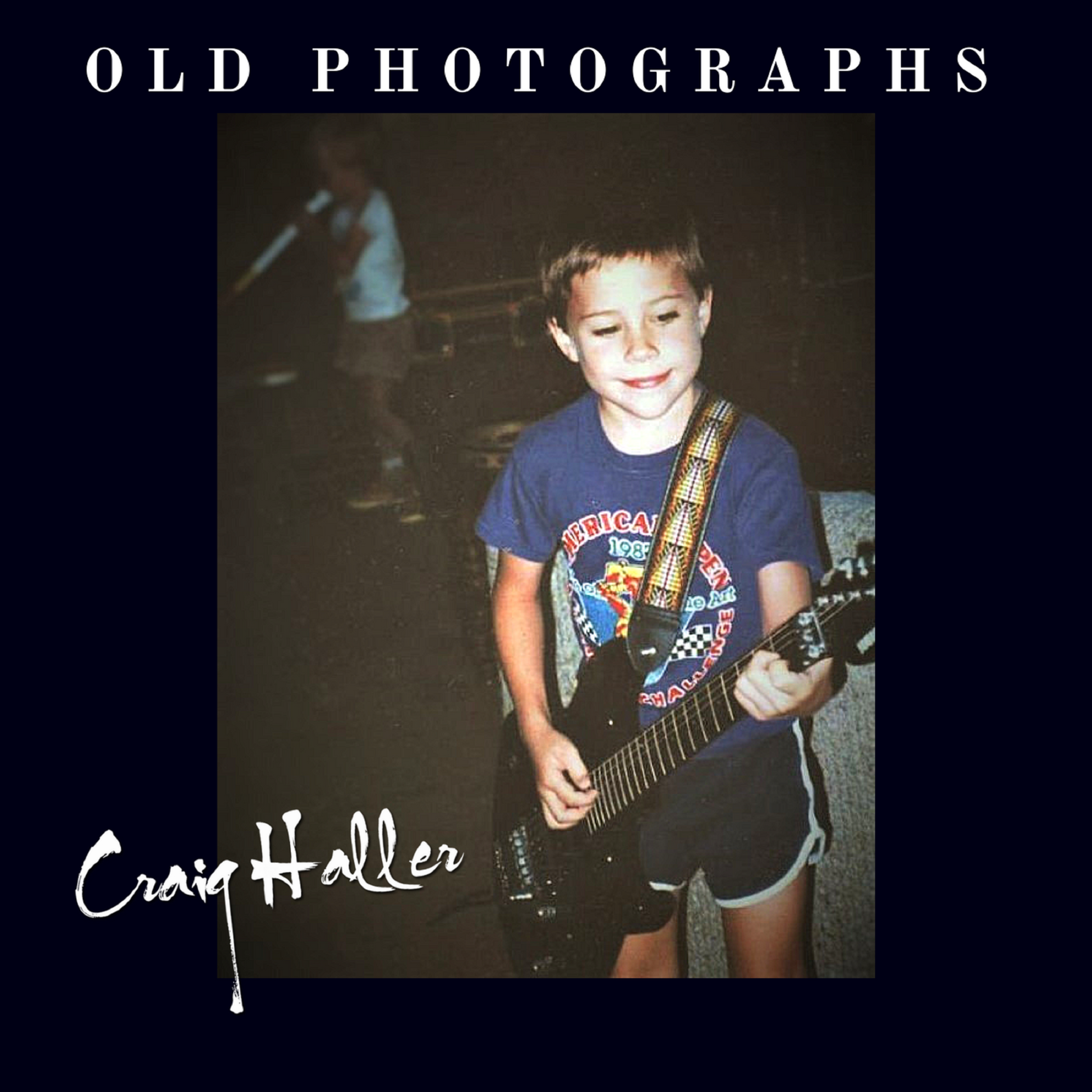 Old Photographs - Single by Craig Haller (featuring Lloyd Green)