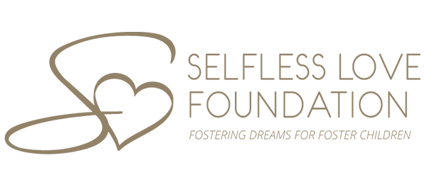 Fostering Dreams. Selfless Love Foundation is dedicated to transforming the lives of current and former foster youth through awareness and strategic partnerships.