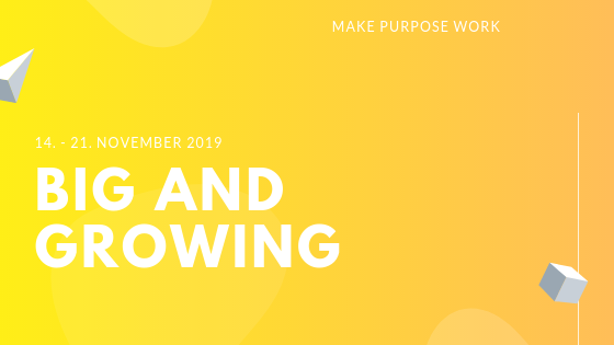 Das erste Community-getriebene New Work Festival Deutschlands - #makepurposework18.-21. November 2019 | MÜNCHEN