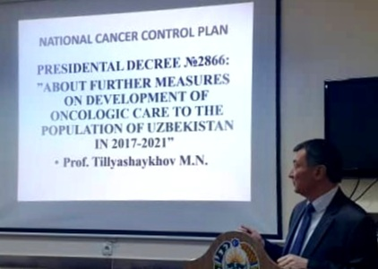 2017:  Dr. Mirzagaleb Tillyashaykhov  presents the latest version of the Uzbekistan National Cancer Control Plan with progress report since AECA initiated the cancer control process in 2015. (Tashkent, Uzbekistan)