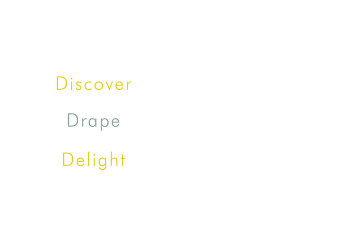 Discover, Drape, Delight, Our Ethos in Silk