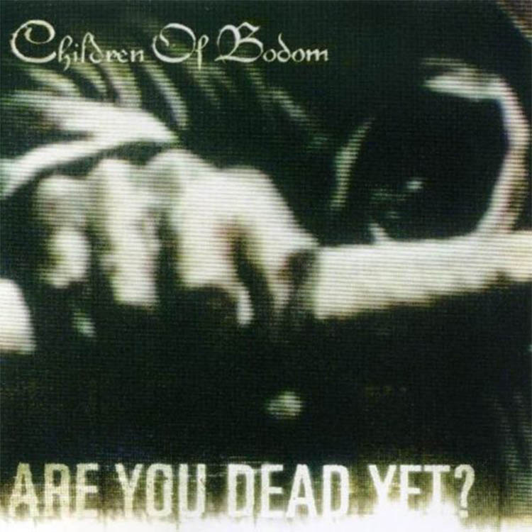 Children Of Bodom - Are You Dead Yet? 2005