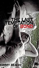 last temptation of bond