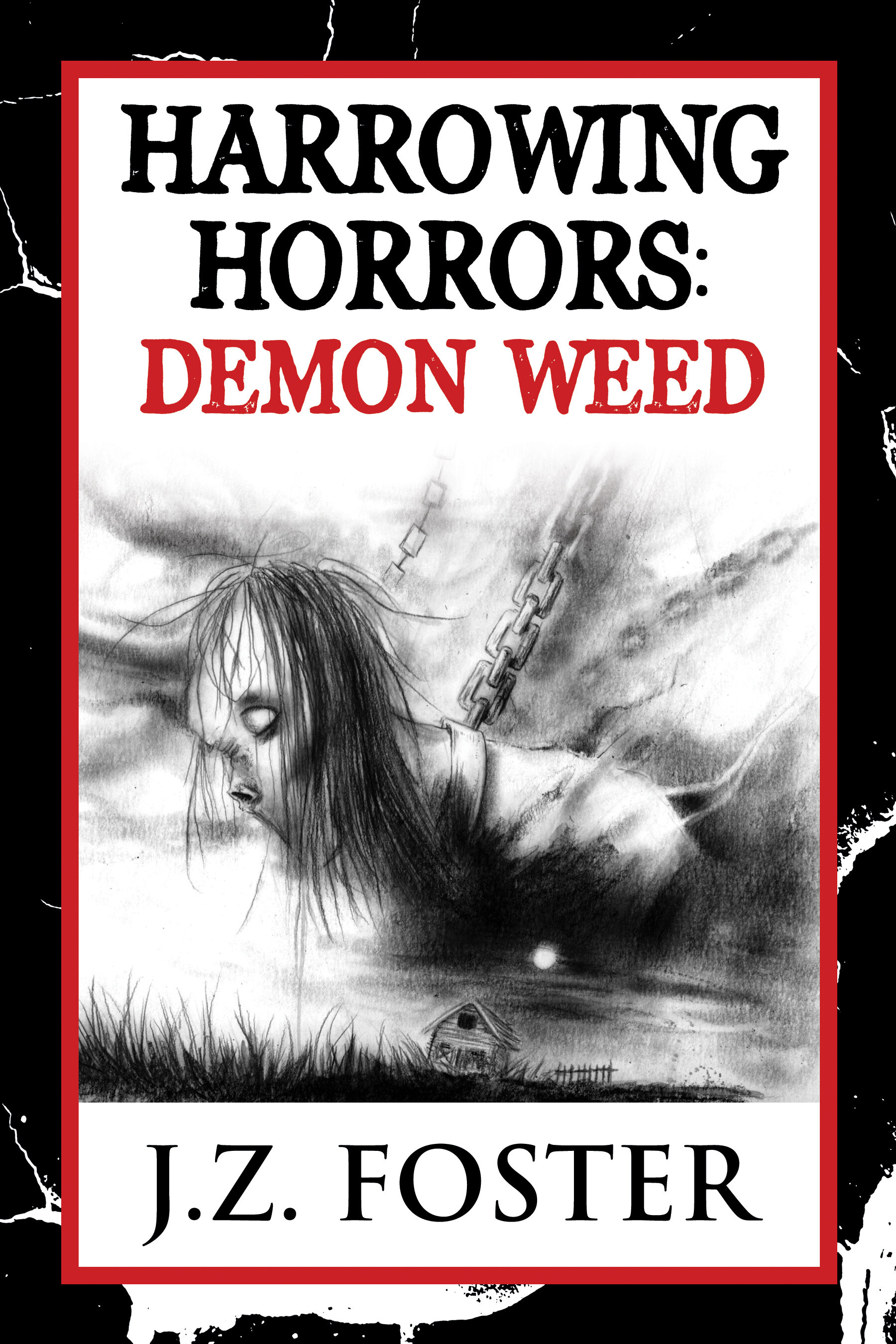 Harrowing Horrors - Demon WeedEvery town has a secret……some are just worse than others.