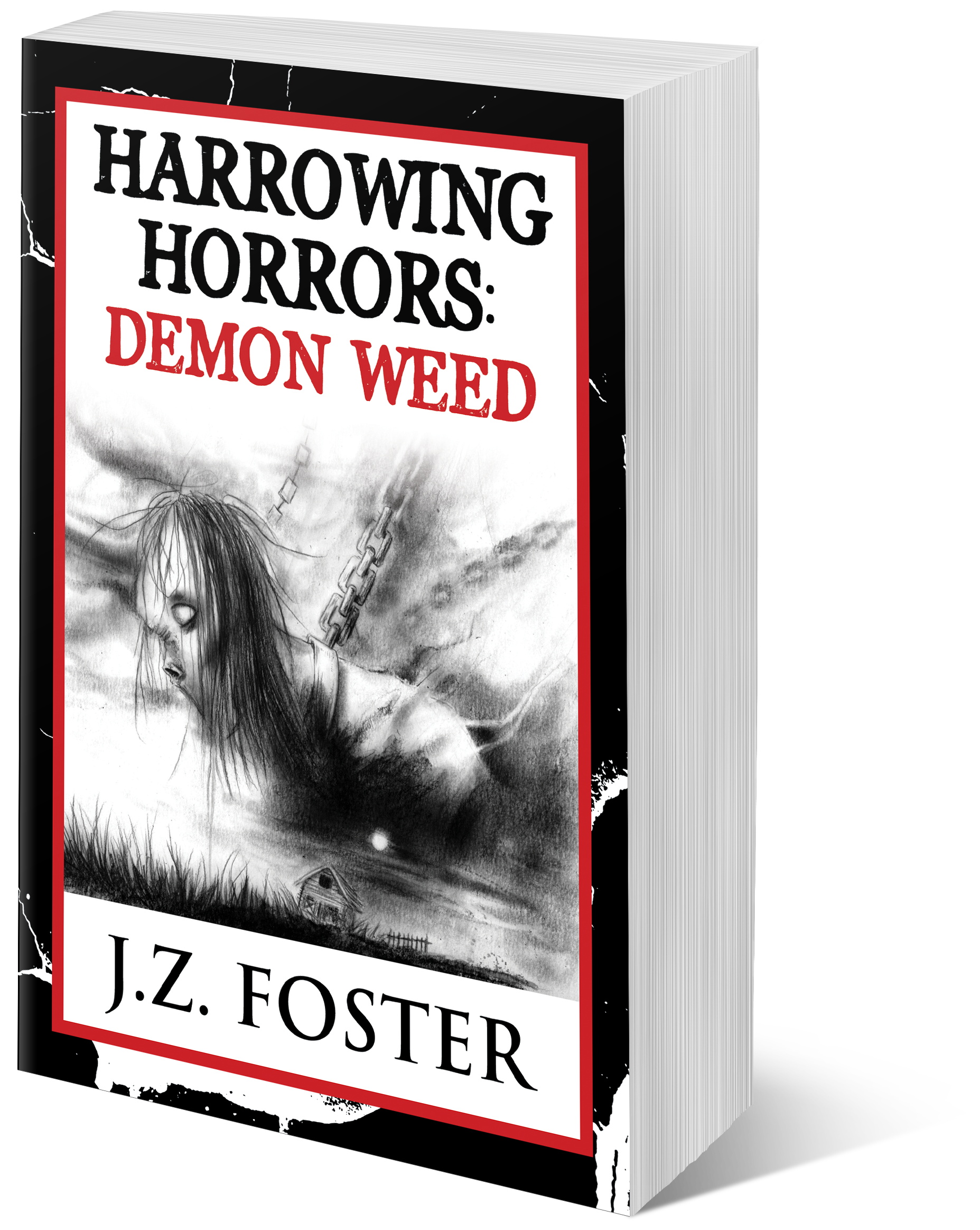 Harrowing Horrors:Demon Weed - Want a FREE story from J.Z. Foster?Click the button to get yours now!