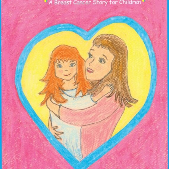 LUMPS AND BUMPS: A Breast Cancer Story for Children