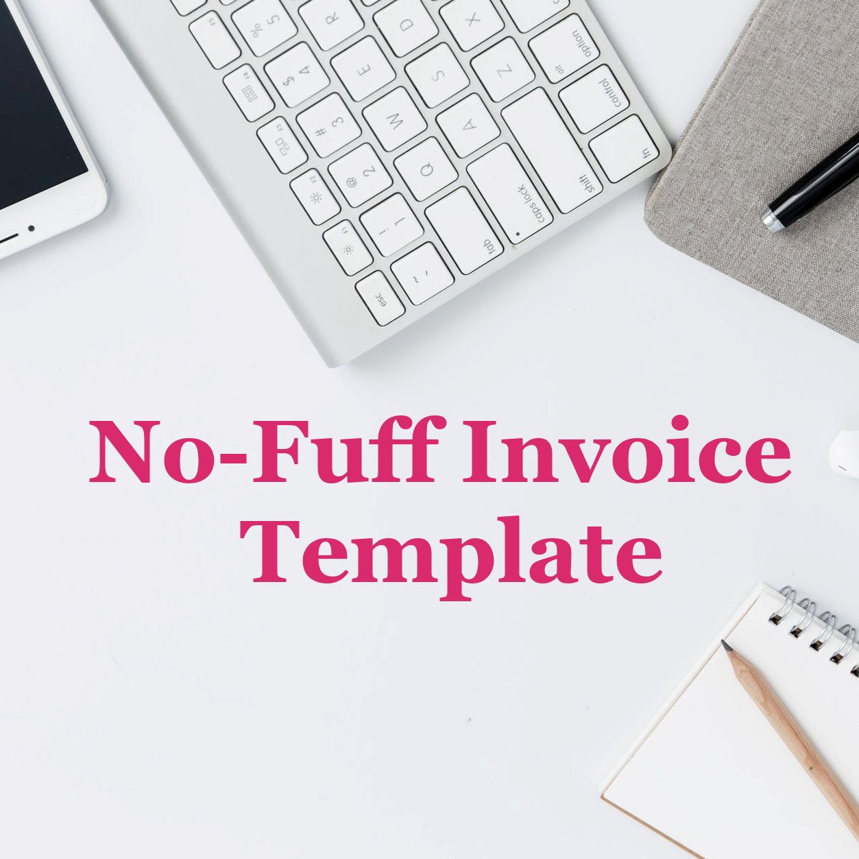 No-Fuff Invoice Template.jpeg