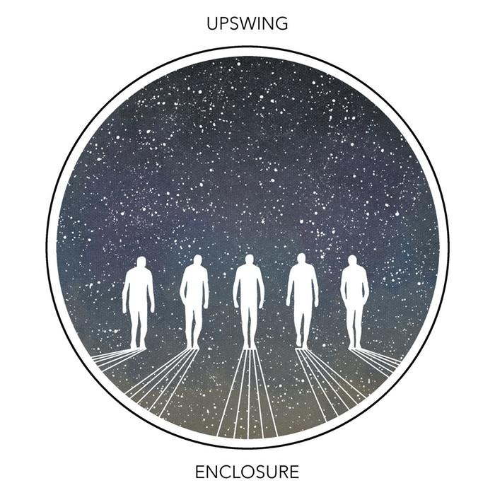 Upswing – enclosure (2018) - Produced, Engineered, Mixed & Mastered
