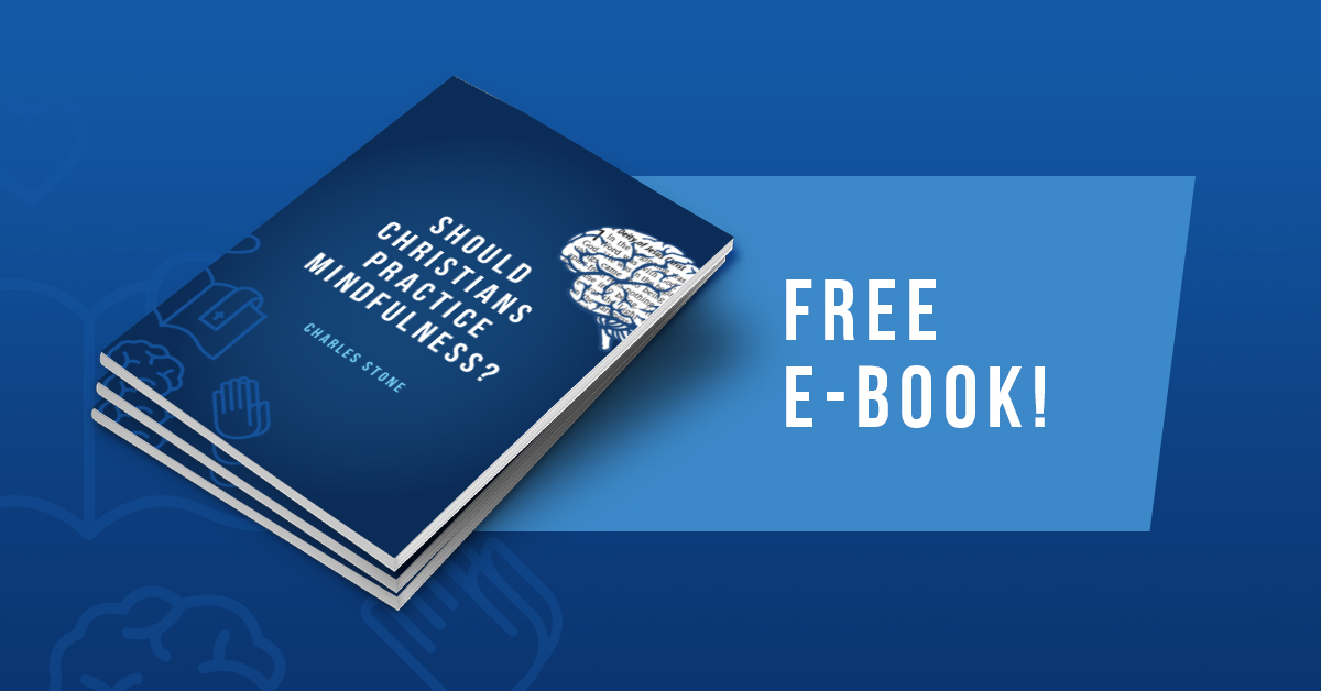 """Learn more about how to download your free e-book:   """"Should Christians Practice Mindfulness?"""""""