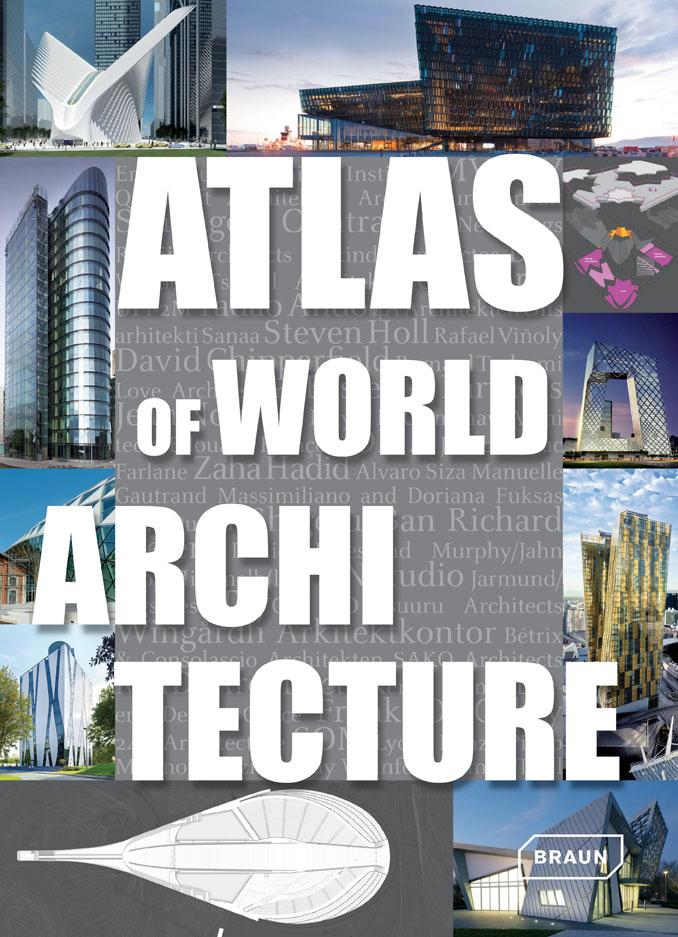 M.S. Braun, Atlas of world architecture, Braun Publishing, Switzerland, 2012