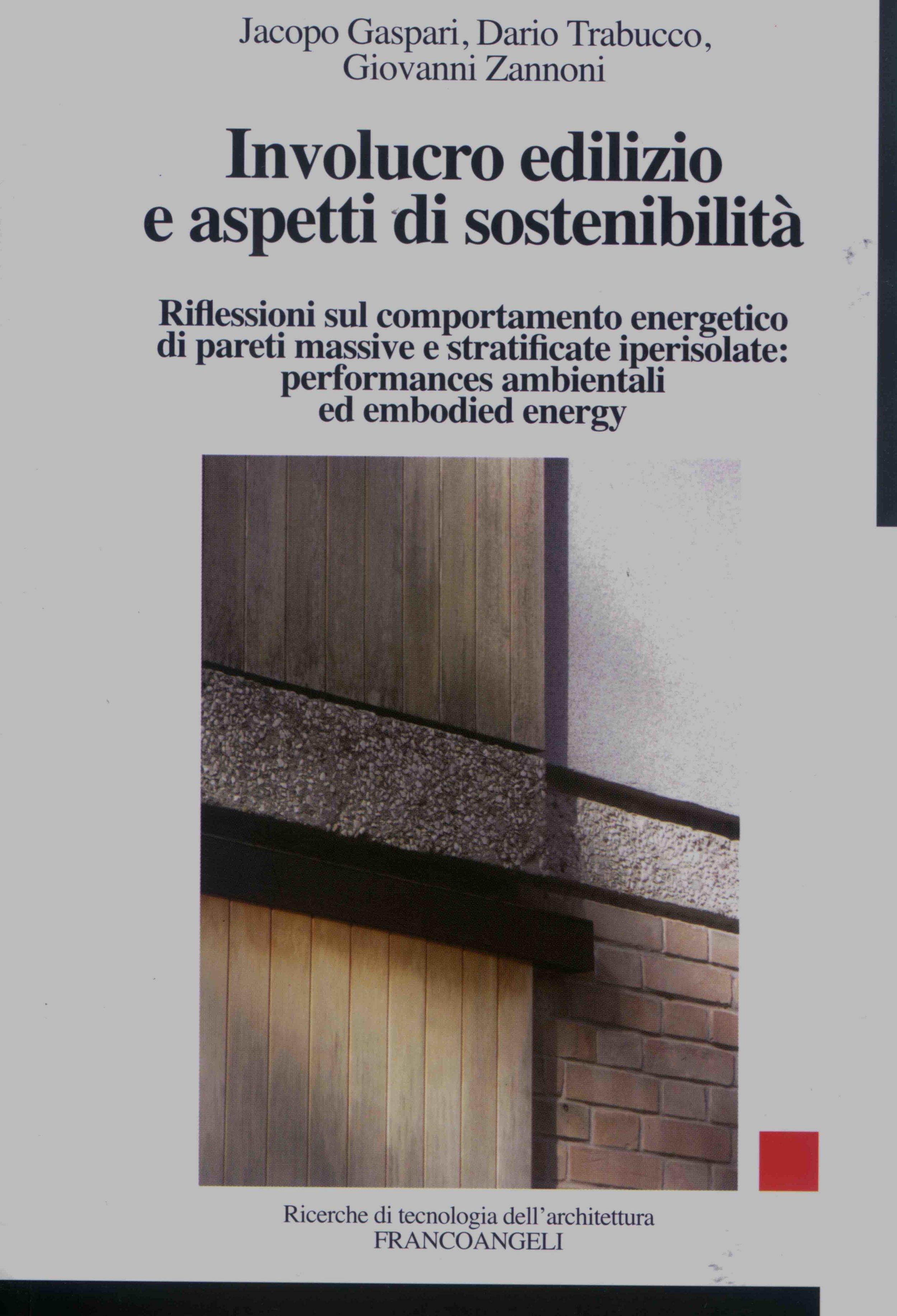J. Gaspari, D. Trabucco, G. Cannoni, Involucro edilizio e aspetti di sostenibilità, Franco Angeli, Milano, 2010