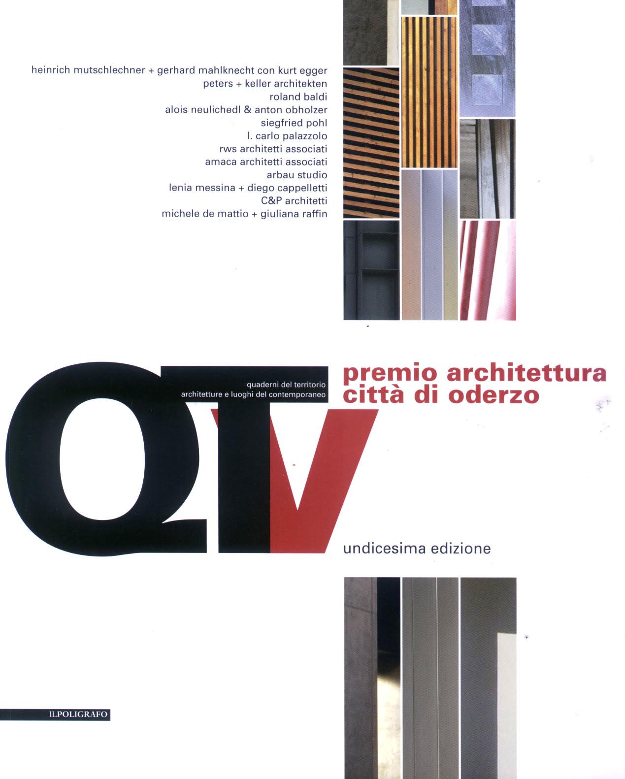 Quaderni del Territorio - architetture e luoghi del contemporaneo, Premio architettura città di Oderzo XI ed., Il Poligrafo, 2009, pp. 120-127