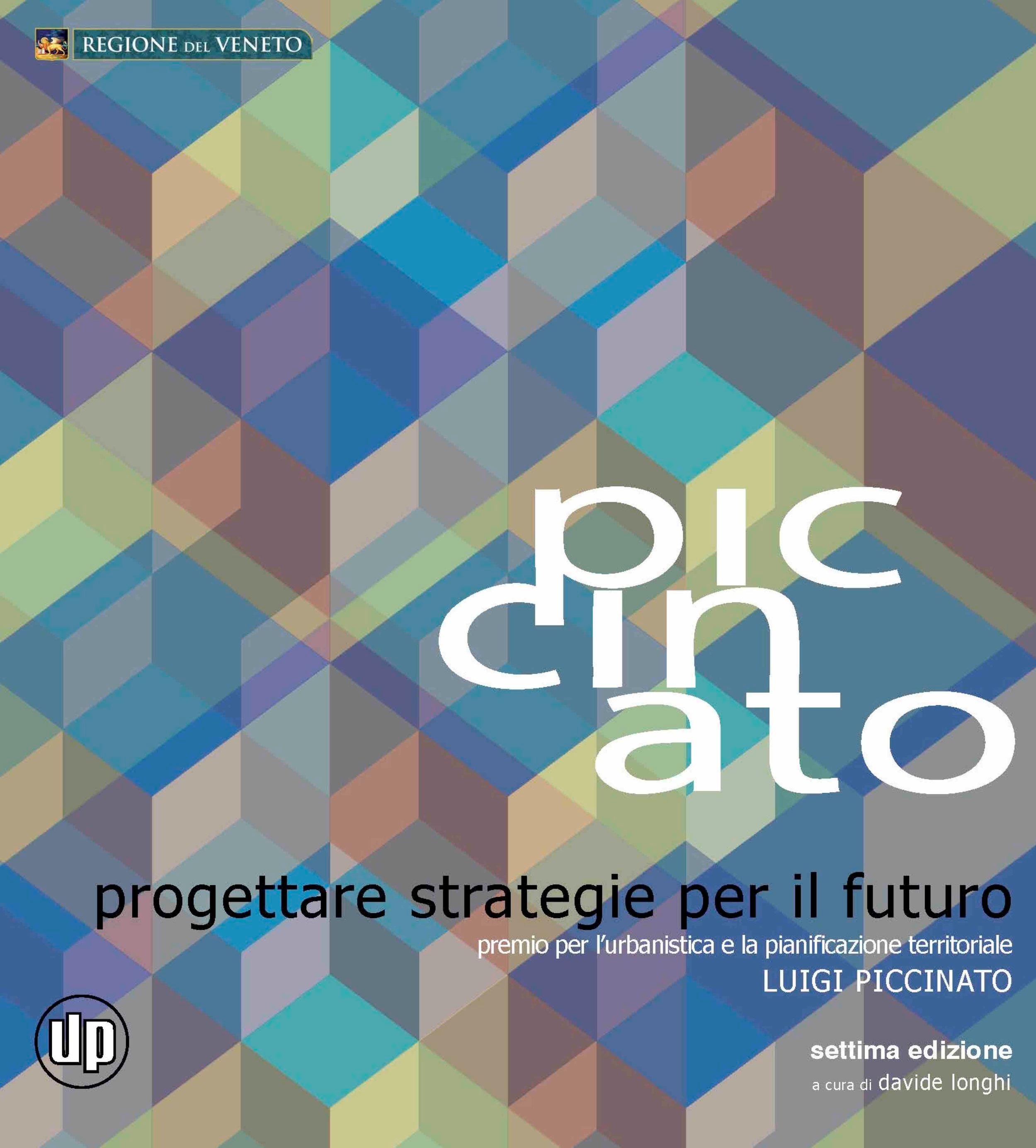 D. Longhi (a cura di), Progettare strategie per il futuro, Premio per l'urbanistica e la pianificazione territoriale Luigi Piccinato settima edizione, Padova, 2012, pp.86-87