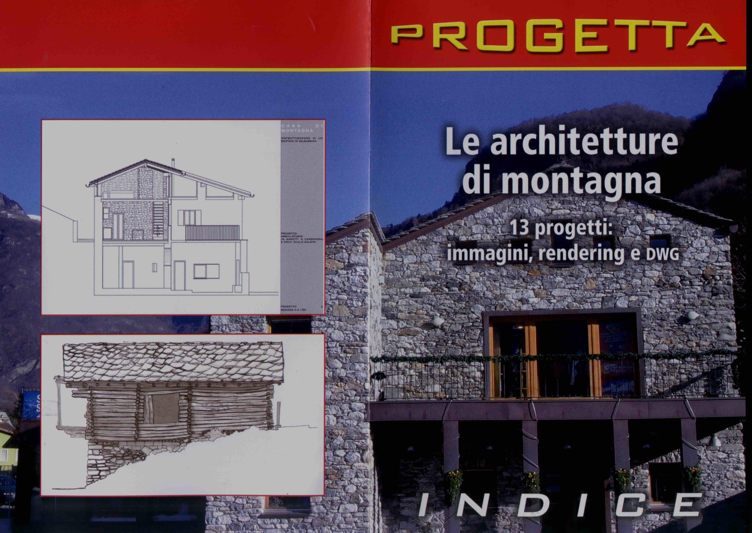 Pennisi e B. Dal Corno, Le architetture di montagna, CD-rom, Maggioli Editore, ottobre 2010