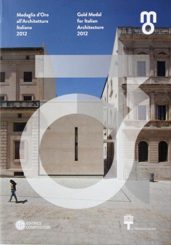 AA. VV., Medaglia d'oro all'Architettura Italiana 2012, Editrice Compositori, Bologna, 2012, pp.182-183