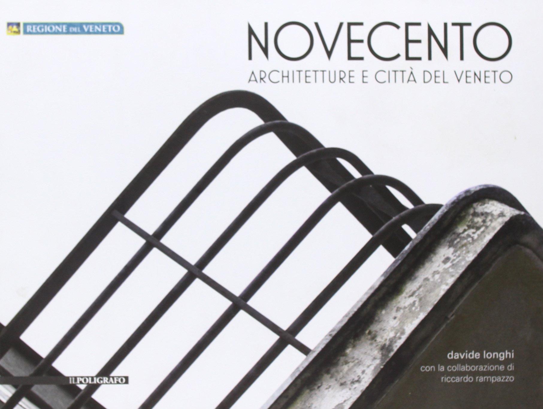 D. Longhi, Novecento. Architetture e città del Veneto, Il Poligrafo, 2012