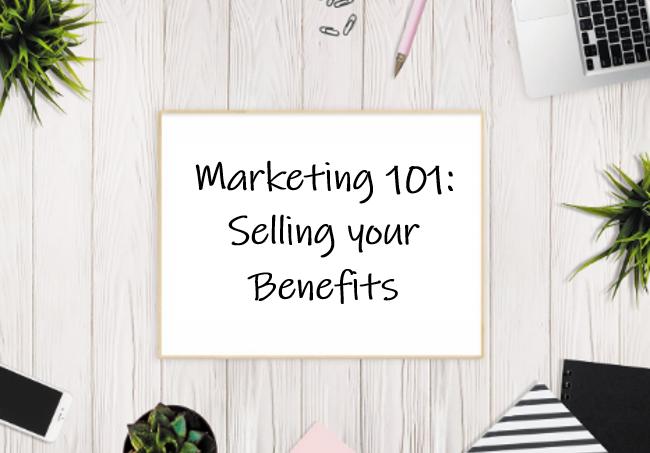 Mktg 101-Selling Benefits.PNG