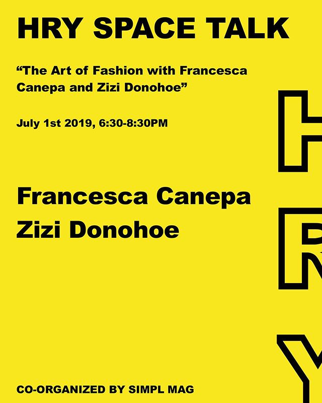 """On July 1st from 6:30-8:30 pm, HRY SPACE in collaboration with SIMPL MAG will be hosting HRY SPACE Talk under the theme: """"The Art of Fashion with Francesca Canepa and Zizi Donohoe""""  The panelists are:✨✨✨ Francesca Canepa (@portzienna) Zizi Donohoe (@zizidonohoe)  This HRY SPACE Talk is co-organized by Noa Eden Weinzweig (@noaedenphoto)  #HRYSPACETALK #FASHION"""