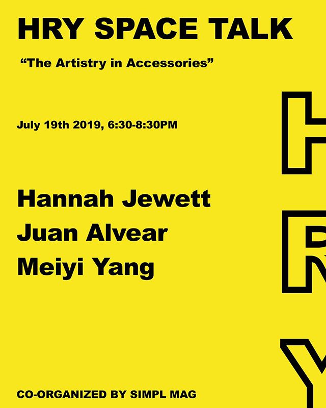 """On July 19th from 6:30-8:30 pm, HRY SPACE in collaboration with SIMPL MAG will be hosting HRY SPACE Talk under the theme: """" The Artistry in Accessories""""  The panelists are:  Hannah Jewett (@hannahjewett._)  Juan Alvear (nailsbyjuan.nyc)  Meiyi Yang (@meiyiyangjewelry) (@cuixu_official)  This HRY SPACE Talk is co-organized by Kaleah Mchawi.  HRY SPACE Talk is an integral programming of HRY SPACE, for which we bring industry leading individuals together in a room filled with artworks from a generation of artists that are radically reshaping the contemporary art scene, hearing them share their experiences and ideas on their own works, and how we collectively move forward to drive positive impact for millennial culture worldwide.  #HRYSPACETALK #Accessories"""