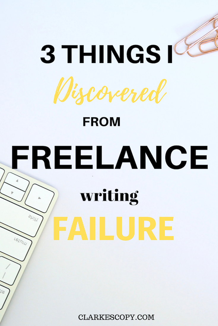 3 things I learnt from freelance writing failure