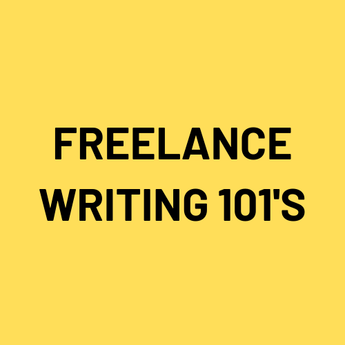 FREELANCE WRITING 101'S