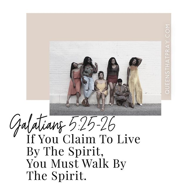 """If we [claim to] live by the [Holy] Spirit, we must also walk by the Spirit [with personal integrity, godly character, and moral courage—our conduct empowered by the Holy Spirit]."" ‭‭GALATIANS‬ ‭5:25‬ ‭AMP‬‬"