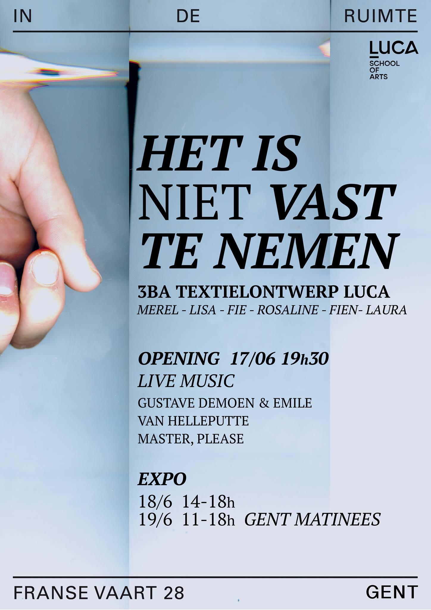 HET IS NIET VAST TE NEMEN - In De Ruimte Gent    17/06/2016-19/06/2016