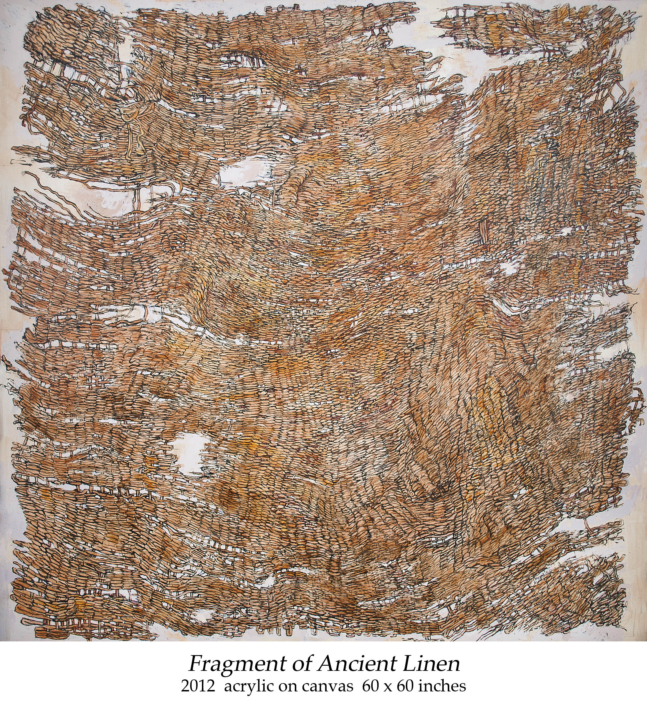 Fragment of Ancient Linen 2012 acrylic on canvas 60 x 60 inches.jpg