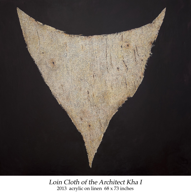 Loin Cloth of the Architect Kha I 2013 acrylic on linen 68 x 73 inches.jpg